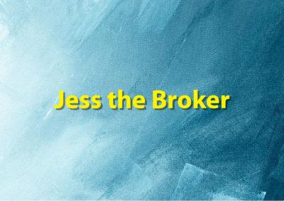 Jess the Broker